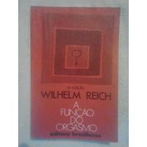 A Função Do Orgasmo Wilhem Reich - Brasiliense - 5 Edição