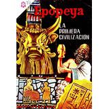 Novaro - Epopeya 1964 # 076 Sumerios La Primera Civilizacion