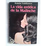 La Vida Erótica De La Malinche. R. Valdiosera. Firmado.