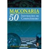 Maçonaria 50 Instruções De Companheiro - Raymundo D´ Elia Jr