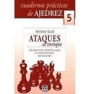 5 Cuadernos Practicos De Ajedrez Ataques Al Anroque - Tl--