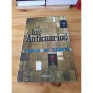 Los Anticuarios - De Santis - Planeta, 2010 - U