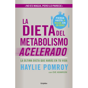 La Dieta Del Metabolismo Acelerado + Recetas - Oferta
