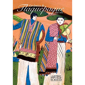 Libro : Artes De Mexico # 87. Ceramica De Tlaquepaque / C...