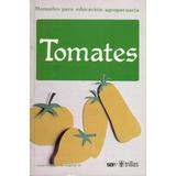 Manual Del Cultivo De Tomates Van Haeff - Editorial Trillas