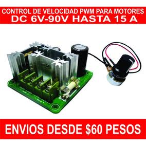 Control De Velocidad Pwm Para Motores De Cd 6v A 90v 15a Max