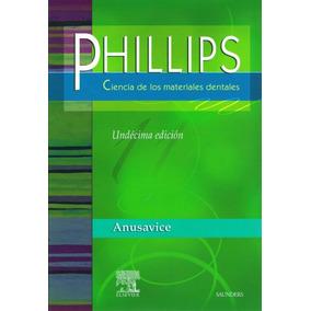 Phillips Ciencia De Los Materiales Dentales