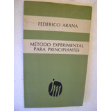 Metodo Experimental Para Principiantes. Federico Arana $139