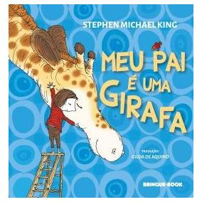 Meu Pai E Uma Girafa, King, Stephen Michael 2016