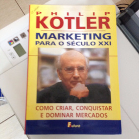 Marketing Para O Século Xxi Philip Kotler