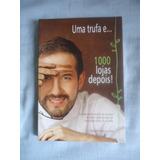 Livro Uma Trufa E ... 1000 Lojas Depois Cacau Show