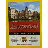 Guía Amsterdam Ciudades A Pie National Geograhic