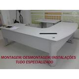 Móveis De Escritório-*montagem & Desmontagem & Instalações