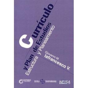 Curriculo Y Plan De Estudios -estructura Y Planeamiento-