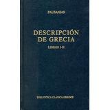 Descripción De Grecia: Libros I-ii