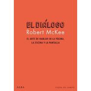 El Diálogo - Tapa Dura, Robert Mckee, Alba