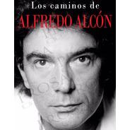 Los Caminos De Alfredo Alcón - Biografía