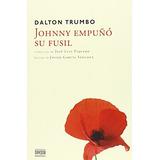Johnny Empuñó Su Fusil (ficciones); Dalton Trumbo