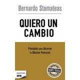 Quiero Un Cambio - Bernardo Stamateas - B De Bolsillo / Eb