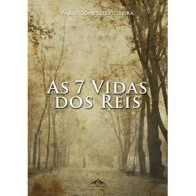 Livro As Sete Vidas Dos Reis Fábio Gomes De Oliveira
