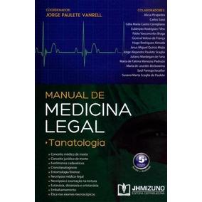 Manual De Medicina Legal - Tanatologia - 5ª Ed.. 2016