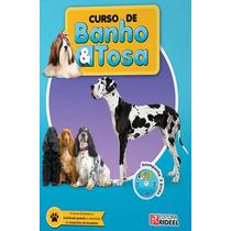 Livro Curso De Banho E Tosa + 3 Dvds Original Aulas + Brinde