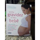 Livro Minha Gravidez E Meu Bebe - Tamura Ribeiro - Raro