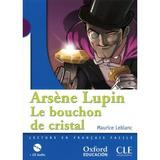 Arsène Lupin, Le Bouchon De Cristal. Pack (lecture + Cd-aud