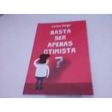 Livro Basta Ser Apenas Otimista? Carlos Veiga
