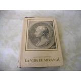 La Vida De Miranda (william Spence Robertson) (tapa Dura)