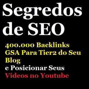 400.000 Backlinks Gsa Comprar Seo Backlinks Dofollow Tier2 !