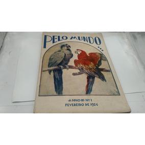 Revista Pelo Mundo De 1924 Ótimo Estado 94 Anos Sem Rasuras