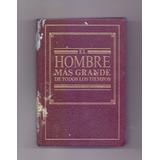 Libro El Hombre Más Grande De Todos Los Tiempos, F.w. Franz