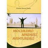 Livro Mochileiro Aprendiz Aventureiro Vicente Zancan Frantz