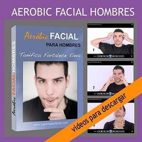 Aeróbic Facial Hombres Videos. Tonifica, Fortalece, Eleva