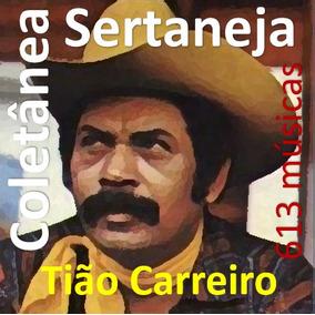Coletânea Sertaneja Tião Carreiro - 613 Músicas