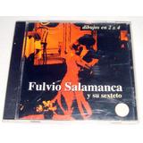 Fulvio Salamanca Y Su Sexteto Dibujos En 2x4 Cd Argentino