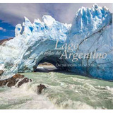 A Orillas Del Lago Argentino - Baliña / Von Der Fecht