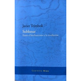 Sublunar - Kirchnerismo Y Revolución, Trímboli, Las Cuarenta