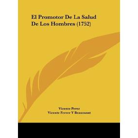 Libro El Promotor De La Salud De Los Hombres (1752)