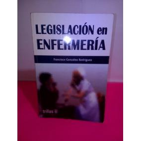 Legislación En Enfermería / F. González Rodríguez / E. Grati
