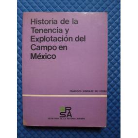 Historia De La Tenencia Y Explotación Del Campo En México