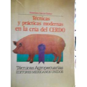 Técnicas Y Prácticas Modernas En La Cría Del Cerdo.