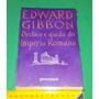 Declínio E Queda Do Império Romano - Edward Gibbon - Novo