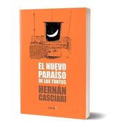 El Nuevo Paraíso De Los Tontos - Hernán Casciari
