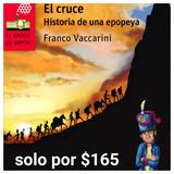 El Cruce, Historia De Una Epopeya (franco Vaccarini) Nuevo