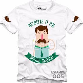 Camiseta Dia Dos Pais Bigode Grosso Camisa Personalizada #05