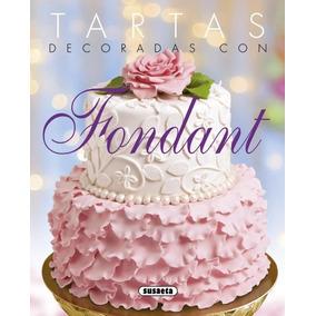 Tartas Decoradas Con Fondant(libro Gastronomía Y Cocina)