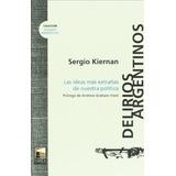 Delirios Argentinos. Kiernan, Sergio