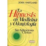 Hipnosis En Medicina Y Odontologia - Hartland (digital)